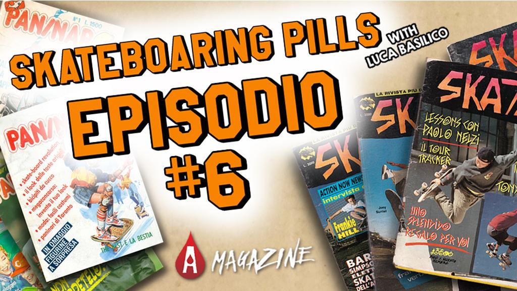 Skateboarding Pills #6