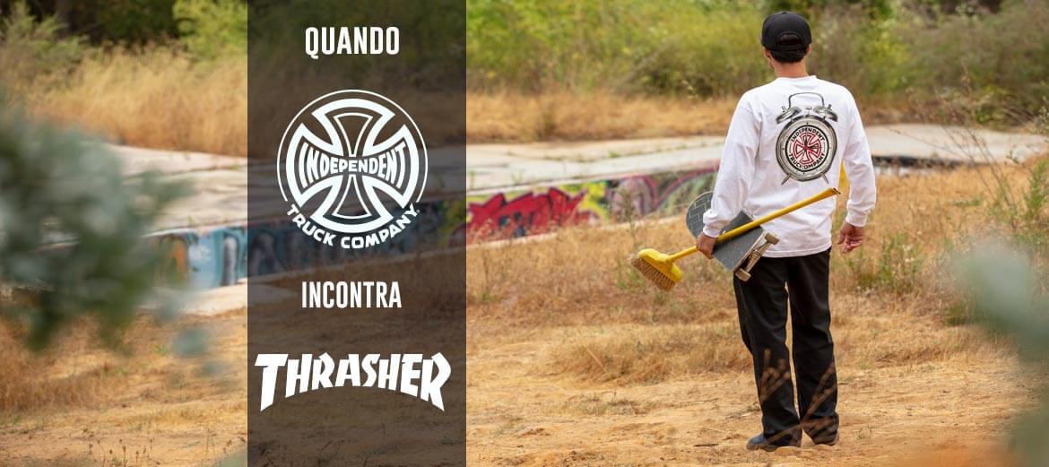 Quando Independent incontra thrasher